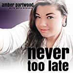 Never Too Late | Amber Portwood