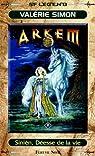 Arkem, la pierre des ténèbres, tome 2 : Sinien, Déesse de la vie par Simon