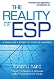 The Reality of ESP: A Physicist's Proof of Psychic