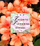 img - for 100 Favorite Flowering Shrubs (The 100 Favorite Series) book / textbook / text book