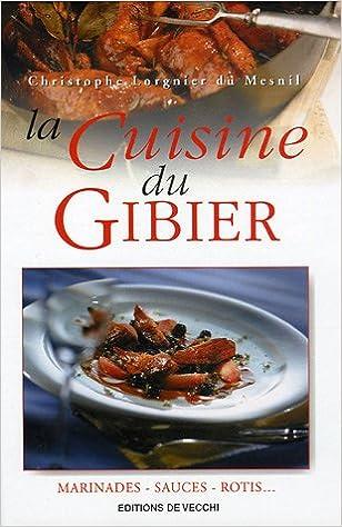 Téléchargement La cuisine du gibier epub, pdf