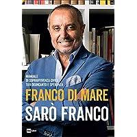 Sarò Franco. Manuale di sopravvivenza civile tra disincanto e speranza