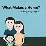 What Makes a Home, Kelly Purdy Stephan, 1499613067