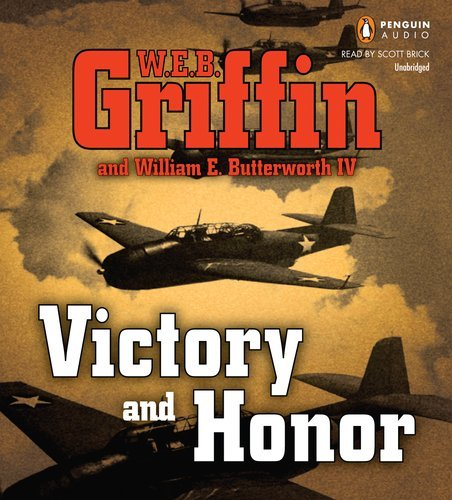 Download Victory and Honor (Honor Bound) By W.E.B. Griffin, William E. Butterworth IV(A)/Scott Brick(N) [Audiobook] ebook