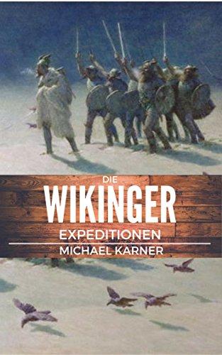 Die Wikinger Expeditionen: Vikings - Historischer Leitfaden (German Edition)