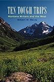 Ten Tough Trips, William W. Bevis, 0806136014