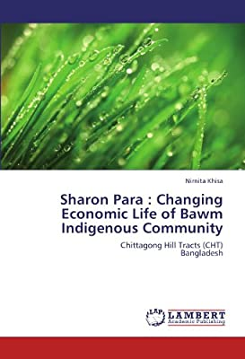 Sharon Para : Changing Economic Life of Bawm Indigenous