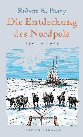 Die Entdeckung Des Nordpols. 1908   1909.