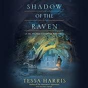 Shadow of the Raven: A Dr. Thomas Silkstone Mystery, Book 5 | Tessa Harris