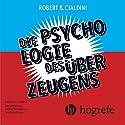 Die Psychologie des Überzeugens Hörbuch von Robert B. Cialdini Gesprochen von: Helmut Winkelmann, Karin Grüger