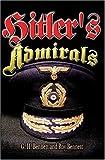 Hitler's Admirals, G. H. Bennett and R. Bennett, 1591140617
