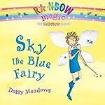 Rainbow Magic: Sky the Blue Fairy | Daisy Meadows