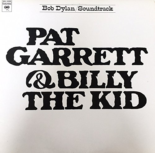 Bob Dylan ‎Pat Garrett & Billy The Kid Reissue Canada vinyl LP 1973, WKC 32460