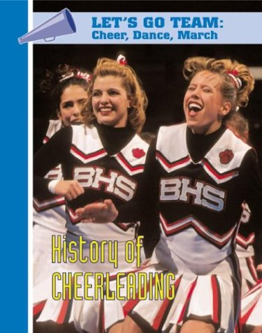 History of Cheerleading (Let's Go Team--Cheer, Dance, March) by Brand: Mason Crest Publishers (Image #1)