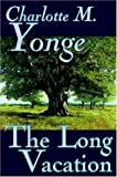 The Long Vacation, Charlotte M. Yonge, 1598187228