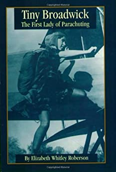 Tiny Broadwick: The First Lady of Parachuting by [Roberson, Elizabeth]