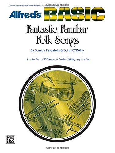 Fantastic Familiar Folk Songs: B-flat Instruments (Clarinet, Bass Clarinet, Cornet, Baritone T.C., Tenor Sax) (Alfred's Basic) (Music Sheet Tenor Alfred)