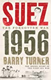 Front cover for the book Suez 1956: The Inside Story of the First Oil War by Barry Turner