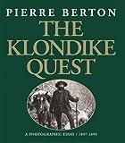 The Klondike Quest, Pierre Berton, 1550464531