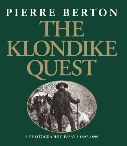 (The Klondike Quest: A Photographic Essay 1897-1899)