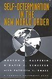 Self-Determination in the New World Order, Morton H. Halperin and David J. Scheffer, 0870030183