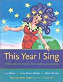 This Year I Sing, Jean Steiner and Mary Steiner Whelan, 0967992516