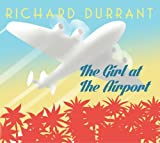 The Girl At The Airport by Richard Durrant