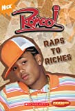Romeo: Raps to Riches Chapter Book (Teenick)