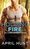 Holding Fire (Alpha Security)