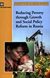 Reducing Poverty Through Growth and Social Policy Reform in Russia, Radwan Shaban and Hiromi Asaoka, 0821363409