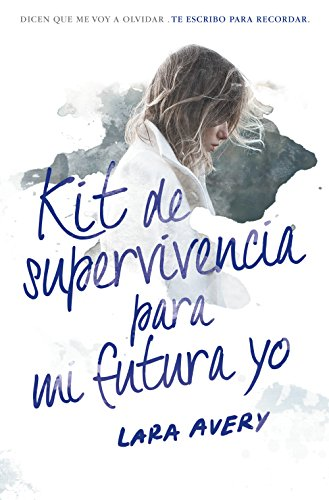 Kit de supervivencia para mi futura yo (Spanish Edition) by [Avery, Lara