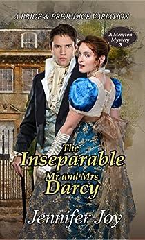 The Inseparable Mr. and Mrs. Darcy: A Pride & Prejudice Variation (A Meryton Mystery Book 3) by [Joy, Jennifer]