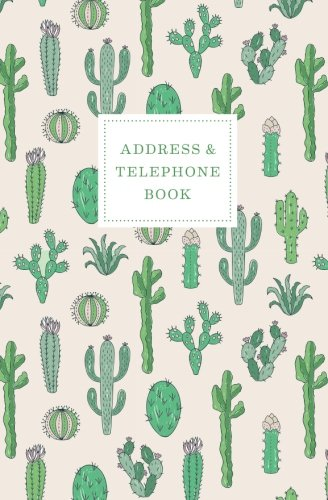 Address & Telephone Book: Cute Cactus Print Pattern Alphabetized Address Book for Phone Numbers, Emails, Emergency Contacts - 5.25x8 (Prime Contact Phone Number)