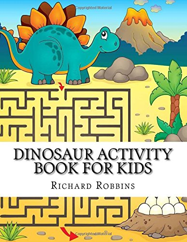 Dinosaur Activity Book For Kids: Fun Mazes, Dot to Dots, Draw using Grid, Coloring Dinosaurs, Matching and More for Kids (Activity Book for Kids Ages 4-8, 5-12)