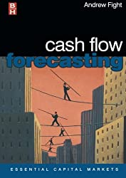 Cash Flow Forecasting (Essential Capital Markets)