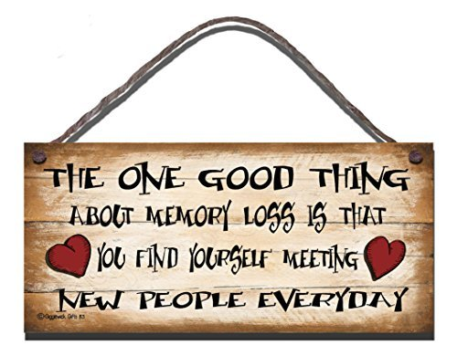 hanging-SIGN Birthday Occasion Wooden Funny Sign Wall Plaque. The One Good Thing About Memory loss Is That You Find Yourself Meeting New People Every Day. Present