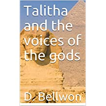 Talitha and the voices of the gods