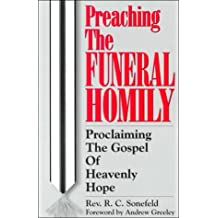 Preaching the Funeral Homily: Proclaiming the Gospel of Heavenly Hope