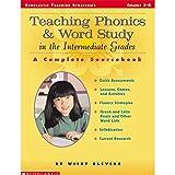 Teaching Phonics & Word Study in the Intermediate Grades: A Complete Sourcebook (Scholastic Teaching Strategies)