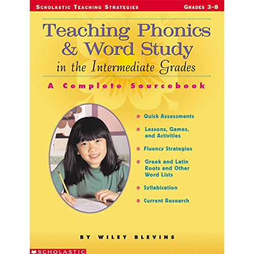 - Teaching Phonics & Word Study in the Intermediate Grades: A Complete Sourcebook (Scholastic Teaching Strategies)
