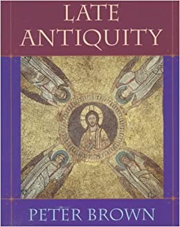 Late Antiquity by Peter Brown (1998-04-15)
