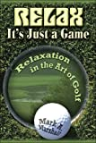 Relax, It's Just a Game, Mark Marshall, 1413757626