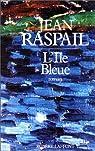 L'Ile Bleue par Jean Raspail