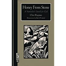 Honey From Stone: A Naturalist's Search for God (A Ruminator Find)