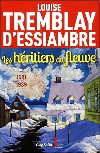 Amazon Fr Les Heritiers Du Fleuve Tome 4 1931 1939