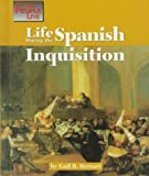 Life During the Spanish Inquisition, Gail B. Stewart, 1560063467