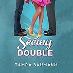 Seeing Double: Heartbreaker, Book 1   Tamra Baumann