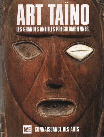 Art Taino Les Grandes Antilles Precolombiennes (Connaissance Des Arts)