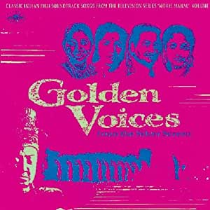 Golden Voices from the Silver Screen: Classic Indian Film Soundtrack Songs, Volume 1