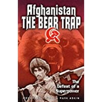 Afghanistan the Bear Trap: The Defeat of a Superpower